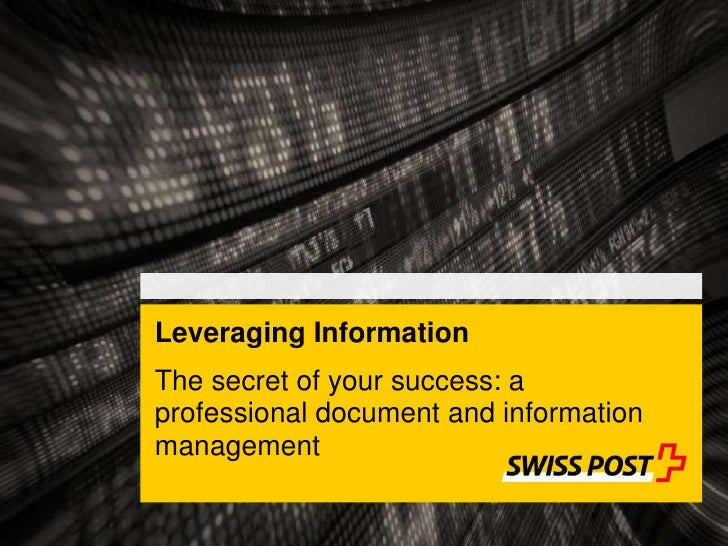 Leveraging Information<br />The secret of your success: a professional document and information management<br />