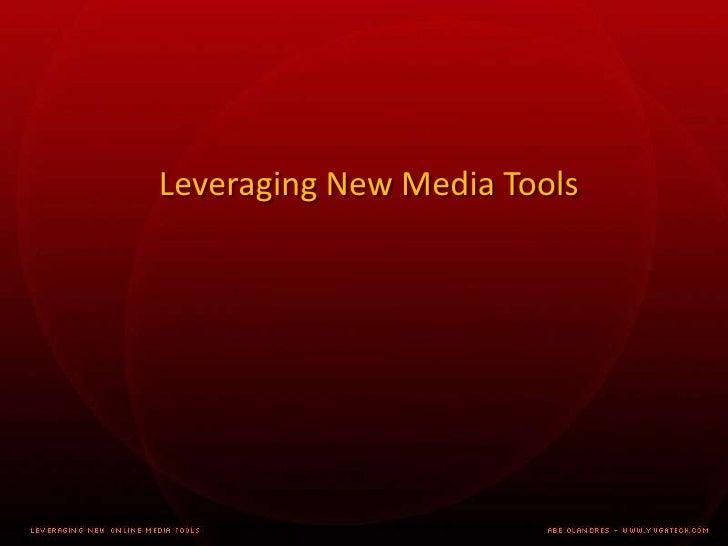 Leveraging New Media Tools