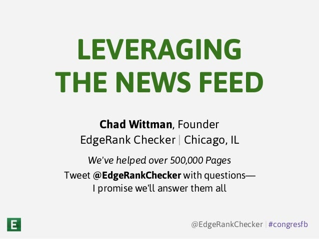 Chad Wittman, FounderEdgeRank Checker | Chicago, ILWeve helped over 500,000 PagesTweet @EdgeRankChecker with questions—I p...