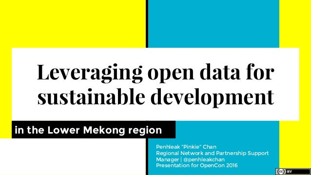 Leveraging Open Data for Sustainable Development - Pinkie Chan - OpenCon 2016