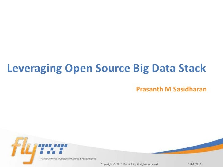 Leveraging Open Source Big Data Stack                                              Prasanth M Sasidharan                 C...