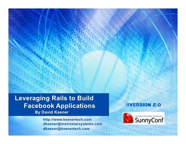 Leveraging Rails To Build Facebook Apps