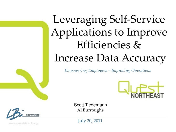 Leveraging Self-Service Applications to Improve Efficiencies &<br /> Increase Data Accuracy<br />Empowering Employees – Im...