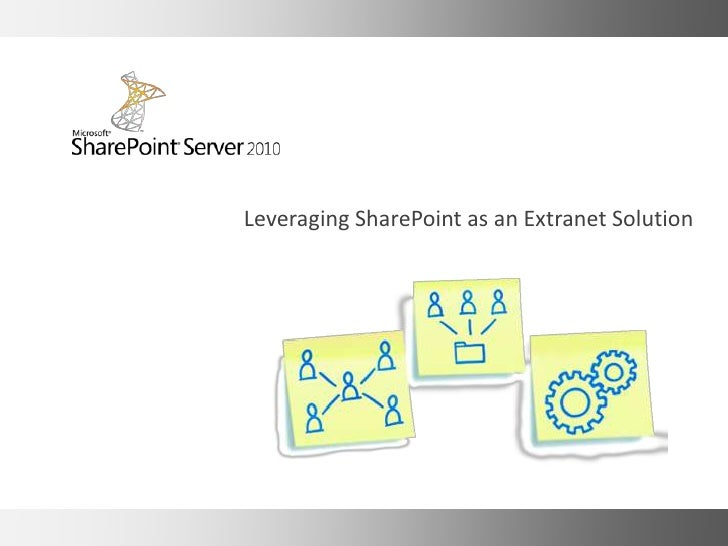 Leveraging SharePoint as an Extranet Solution
