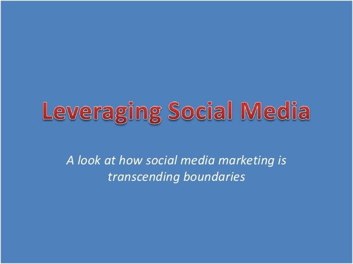 A look at how social media marketing is        transcending boundaries