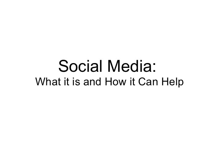 Social Media:  What it is and How it Can Help