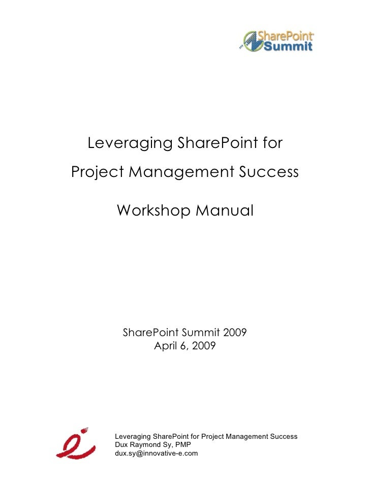Leveraging SharePoint for Project Management Success       Workshop Manual            SharePoint Summit 2009             A...