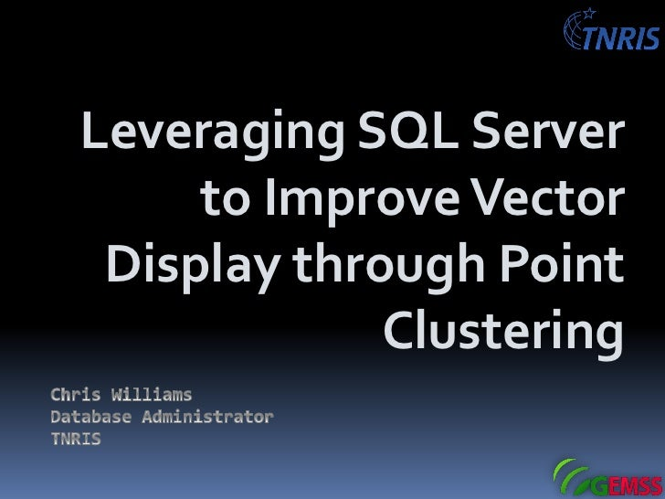 Leveraging SQL Server     to Improve Vector Display through Point             Clustering