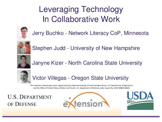 Leveraging Technology In Collaborative Work This material is based upon work supported by the National Institute of Food a...