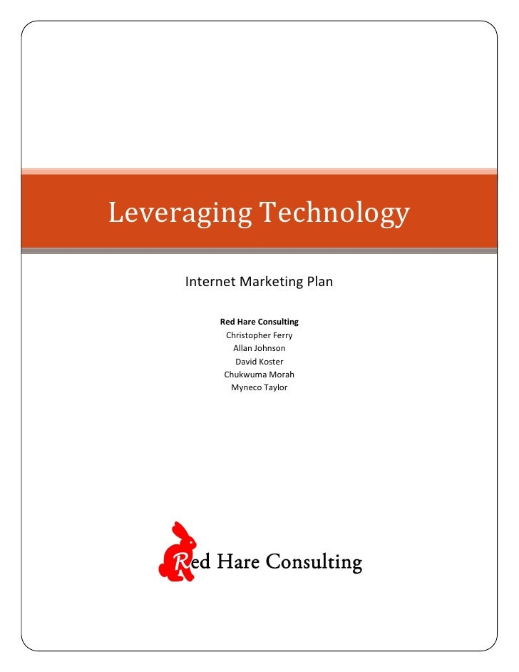 Leveraging Technology     Internet Marketing Plan          Red Hare Consulting           Christopher Ferry             All...
