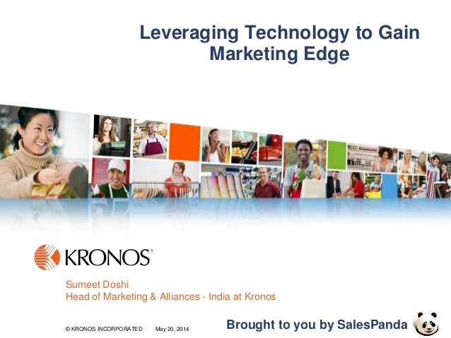 1© KRONOS INCORPORATED May 20, 2014© KRONOS INCORPORATED May 20, 2014© KRONOS INCORPORATED May 20, 2014 Leveraging Technol...