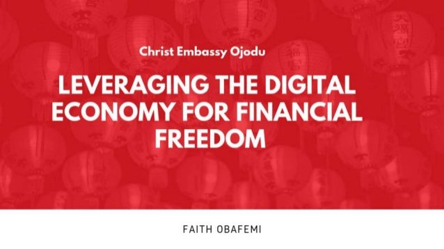 Leveraging the digital economy for financial freedom by faith obafemi