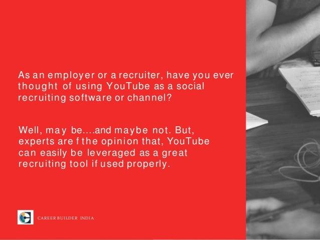 Leveraging the Power of YouTube for Social Recruiting | CareerBuilder India Slide 2