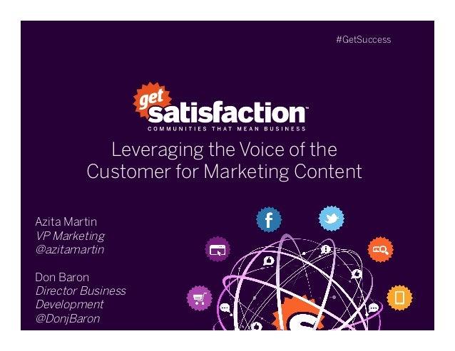 Leveraging the Voice of theCustomer for Marketing ContentAzita MartinVP Marketing@azitamartinDon BaronDirector BusinessDe...