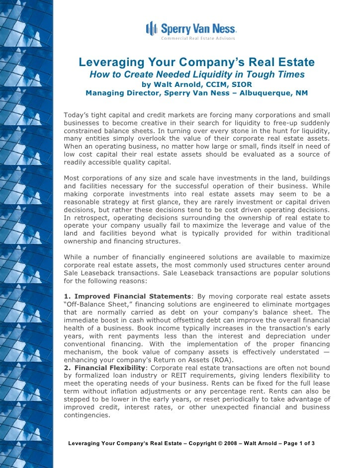 Leveraging Your Company's Real Estate         How to Create Needed Liquidity in Tough Times                    by Walt Arn...