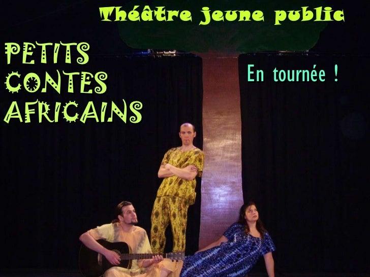 PETITS CONTES AFRICAINS En tournée ! Théâtre jeune public