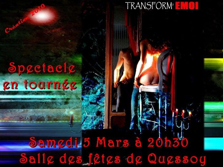 Spectacle en tournée  Création 2010 Samedi 5 Mars à 20h30  Salle des fêtes de Quessoy