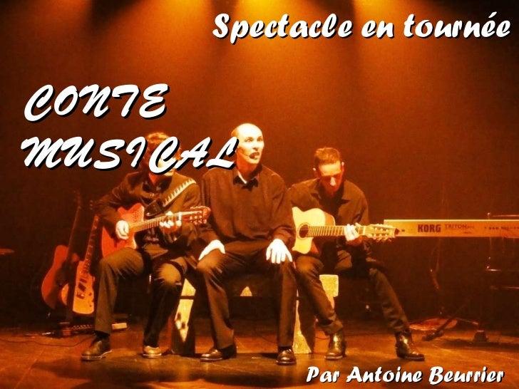CONTE  MUSICAL Spectacle en tournée Par Antoine Beurrier