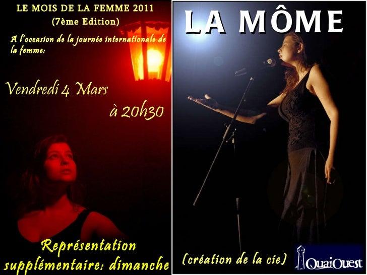 LE MOIS DE LA FEMME 2011 (7ème Edition) Vendredi 4 Mars à 20h30 A l'occasion de la journée internationale de la femme: (cr...