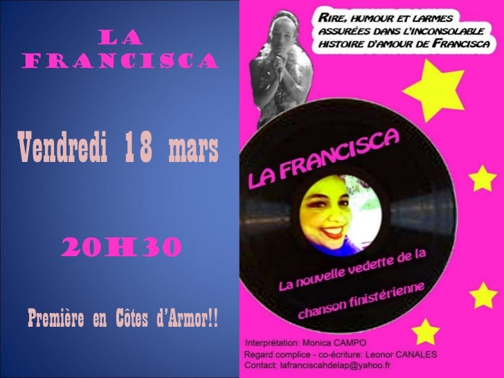 La francisca Vendredi 18 mars 20h30 Première en Côtes d'Armor!!