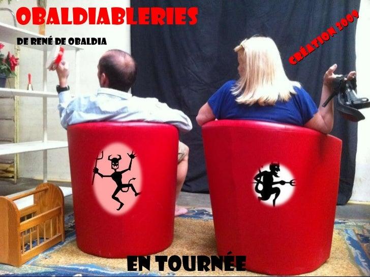 OBALDIABLERIES De René de Obaldia Création 2009 en tournéE