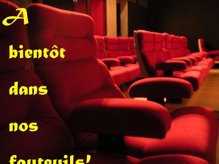 A bientôt dans nos fauteuils!...