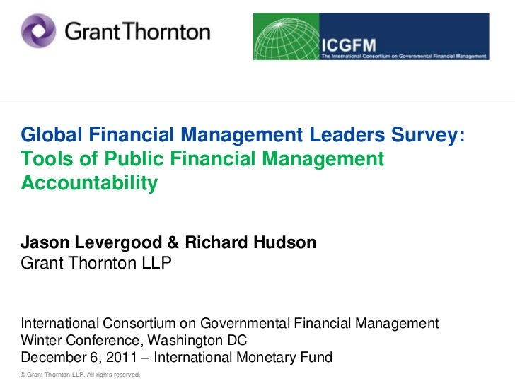 Global Financial Management Leaders Survey:Tools of Public Financial ManagementAccountabilityJason Levergood & Richard Hud...