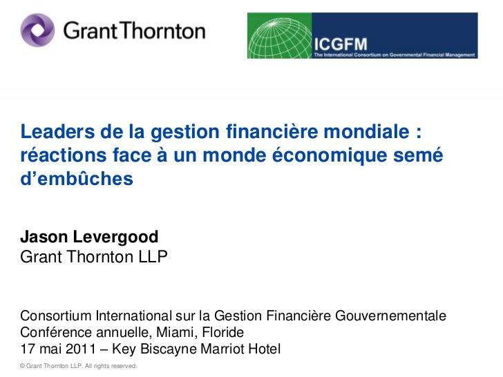 Leaders de la gestion financière mondiale : réactions face à un monde économique semé d'embûchesJason LevergoodGrant Thorn...