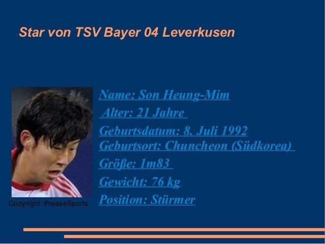 Star von TSV Bayer 04 Leverkusen  Copyright :PresseSports  Name: Son Heung-Mim Alter: 21 Jahre Geburtsdatum: 8. Juli 1992 ...