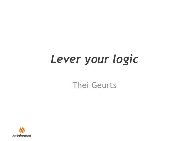 Lever your logic Thei Geurts
