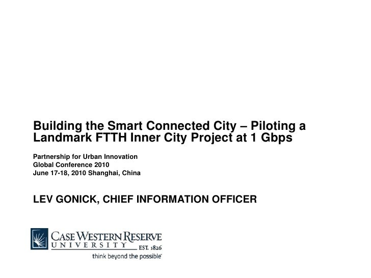 Building the Smart Connected City – Piloting a Landmark FTTH Inner City Project at 1 Gbps Partnership for Urban Innovation...
