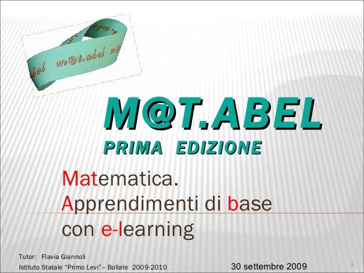 [email_address] PRIMA  EDIZIONE Mat ematica.  A pprendimenti di  b ase con  e-l earning Tutor:  Flavia Giannoli Istituto S...