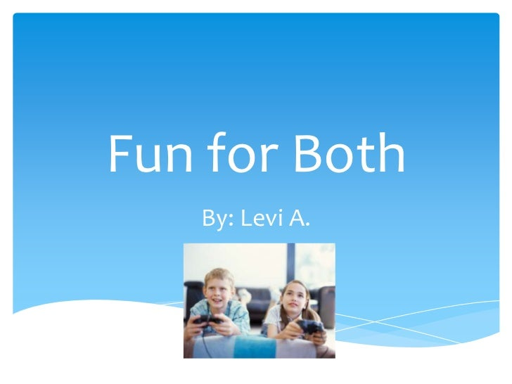 Fun for Both   By: Levi A.