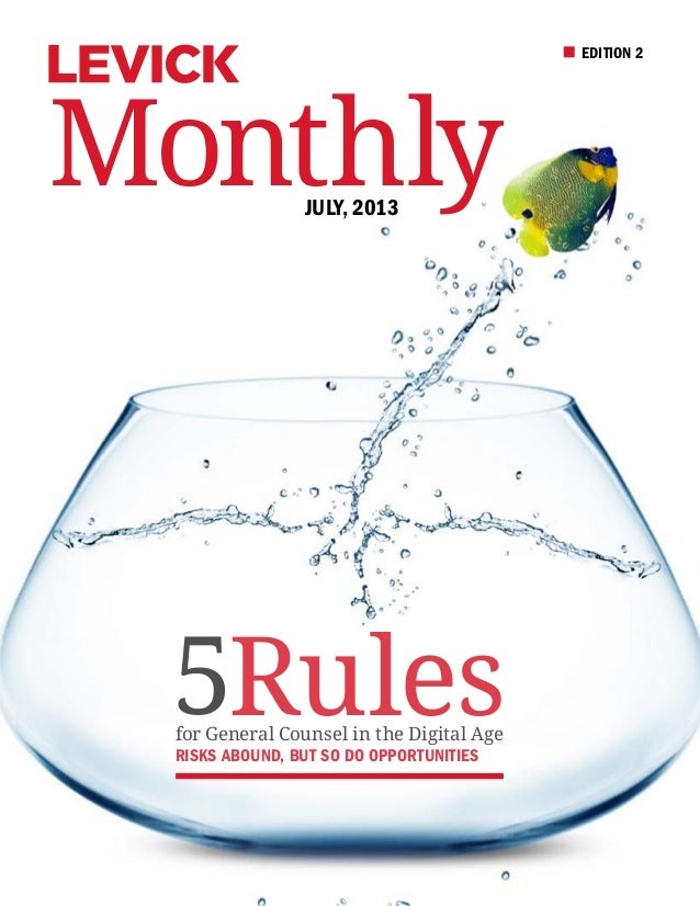 EDITION 2 MonthlyJuly, 2013 5for General Counsel in the Digital Age Risks Abound, but so do Opportunities Rules
