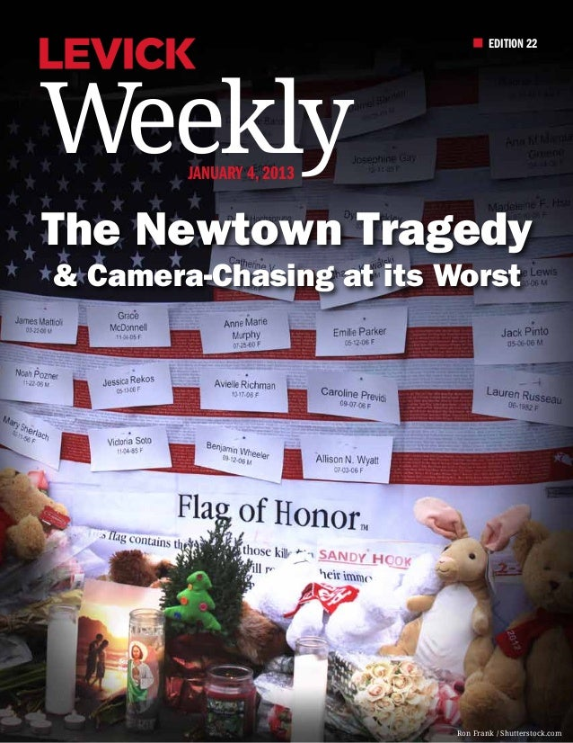 EDITION 22Weekly  January 4, 2013The Newtown Tragedy& Camera-Chasing at its Worst                with Stefanie Fogel      ...