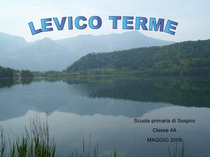 LEVICO TERME Scuola primaria di Sospiro Classe 4A MAGGIO 2009