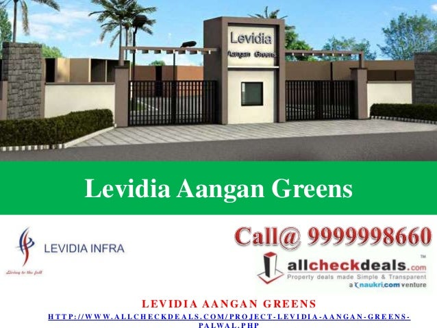 Levidia Aangan Greens  LEVIDIA AANGAN GREENS H T T P : / / W W W. A L L C H E C K D E A L S . C O M / P R O J E C T - L E ...