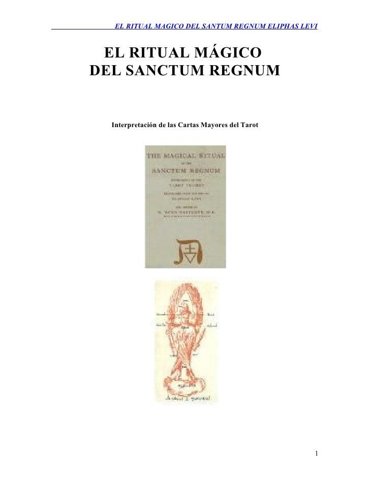 EL RITUAL MAGICO DEL SANTUM REGNUM ELIPHAS LEVI EL RITUAL MÁGICODEL SANCTUM REGNUM  Interpretación de las Cartas Mayores d...