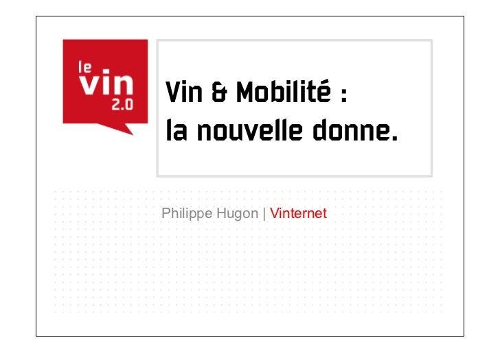 Vin & Mobilité :la nouvelle donne.Philippe Hugon | Vinternet