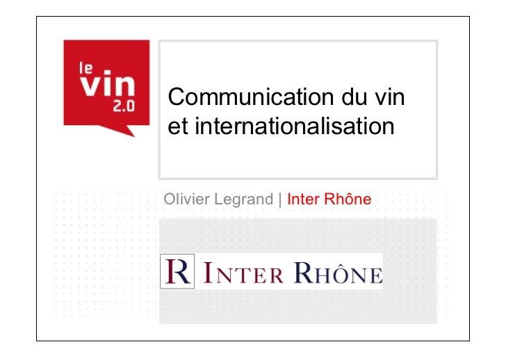 Communication du vinet internationalisationOlivier Legrand | Inter Rhône