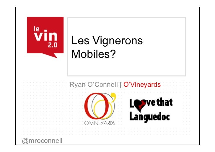 Les Vignerons              Mobiles?              Ryan O'Connell | O'Vineyards@mroconnell