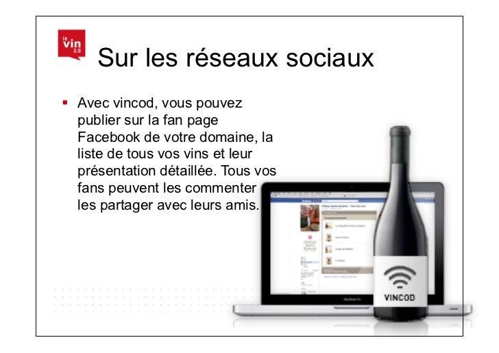 Sur les réseaux sociaux Avec vincod, vous pouvez   publier sur la fan page   Facebook de votre domaine, la   liste de to...