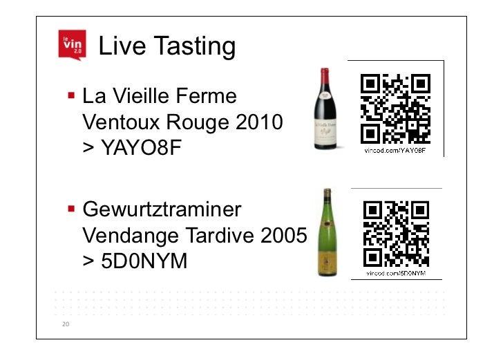 Live Tasting  La Vieille Ferme    Ventoux Rouge 2010    > YAYO8F  Gewurtztraminer    Vendange Tardive 2005    > 5D0NYM...