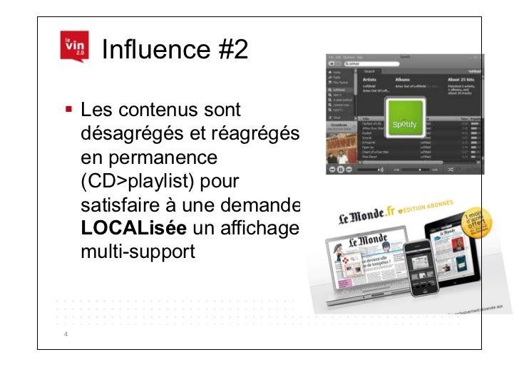Influence #2 Les contenus sont   désagrégés et réagrégés   en permanence   (CD>playlist) pour   satisfaire à une demande...