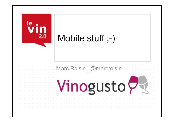 Mobile stuff ;-)Marc Roisin | @marcroisin