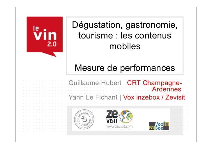 Dégustation, gastronomie,  tourisme : les contenus          mobiles  Mesure de performancesGuillaume Hubert | CRT Champagn...