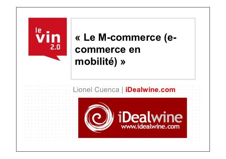 « Le M-commerce (e-commerce enmobilité) »Lionel Cuenca | iDealwine.com