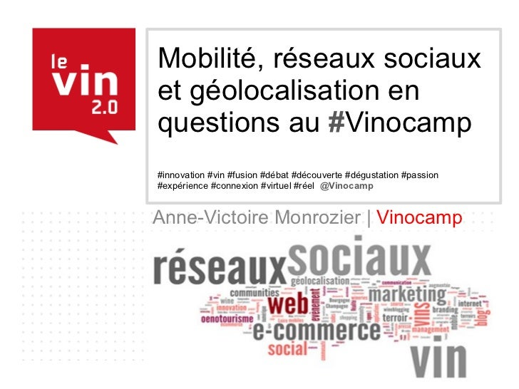 Mobilité, réseaux sociaux et géolocalisation en questions au  # Vinocamp   #innovation #vin #fusion #débat #découverte #dé...