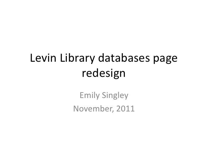 Levin Library databases page          redesign         Emily Singley        November, 2011