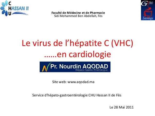 Faculté de Médecine et de Pharmacie               Sidi Mohammed Ben Abdellah, FèsLe virus de l'hépatite C (VHC)      ……en ...